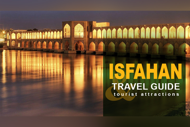 Isfahan Travel Guide and Tourist Attractions