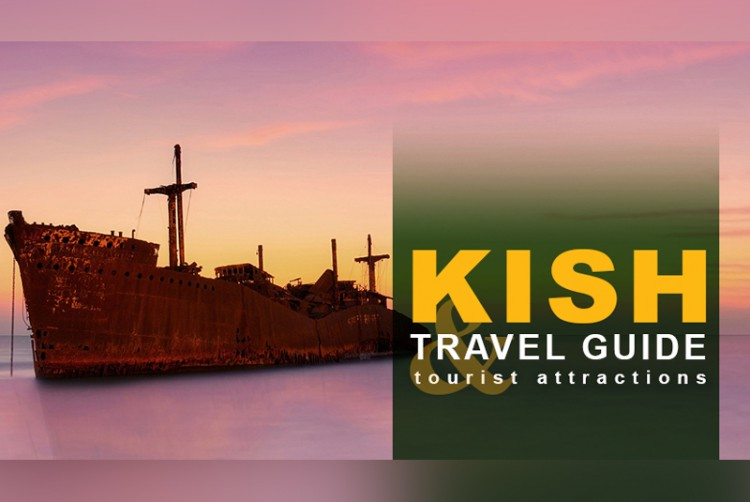 Kish Travel Guide and Tourist Attractions